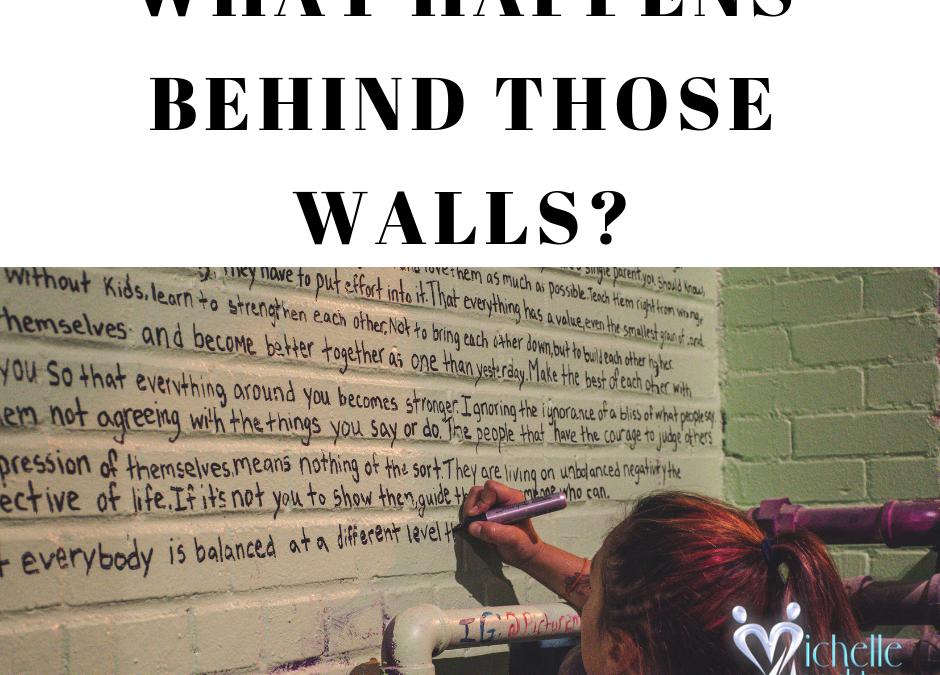 What happenes behind those walls?